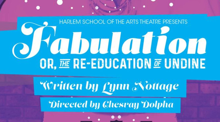 HARLEM SCHOOL OF THE ARTS PRESENTS FABULATION, OR RE-EDUCATION OF UNDINE