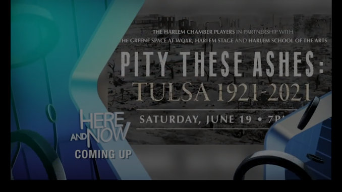 HERE AND NOW: LOOKING BACK AT THE TULSA RACE MASSACRE